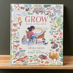 Grow - Secrets of Our DNA by Nicola Davies