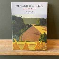 Men and the Fields by Adrian Bell