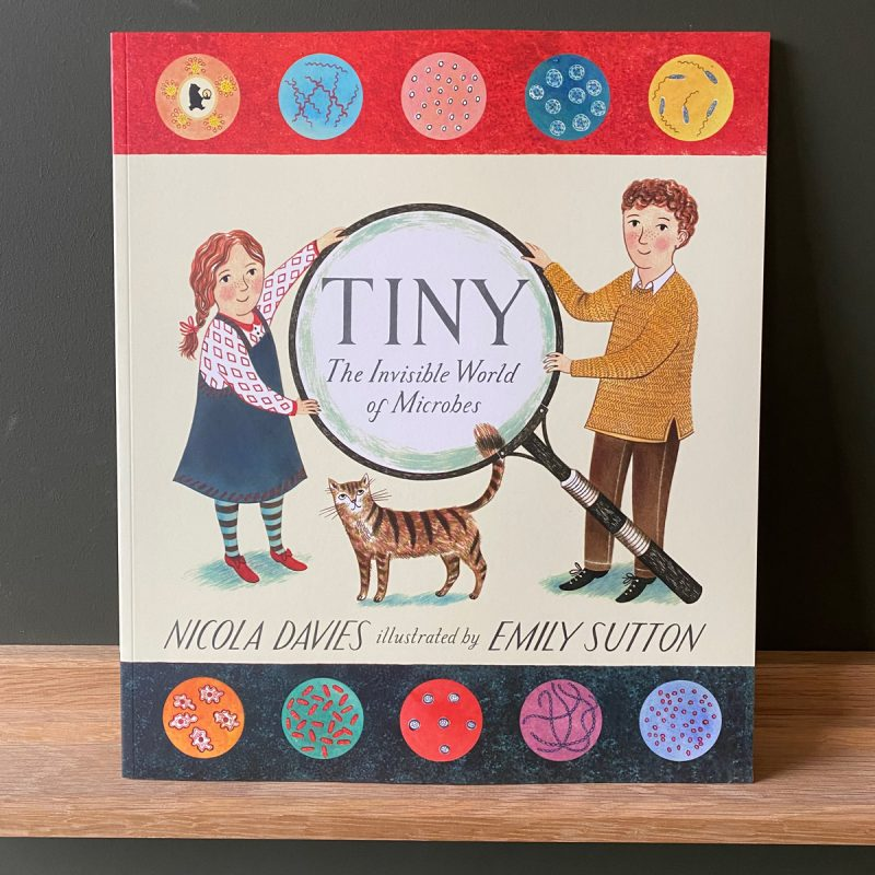 Tiny: The World of Microbes by Nicola Davies