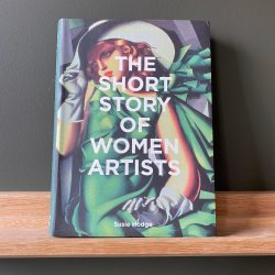 A Short Story of Women Artists by Susie Hodge