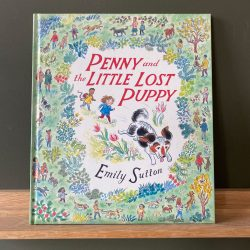 Penny and the Lost Little Puppy by Emily Sutton