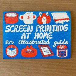 Screen Printing at Home by Yuk Fun
